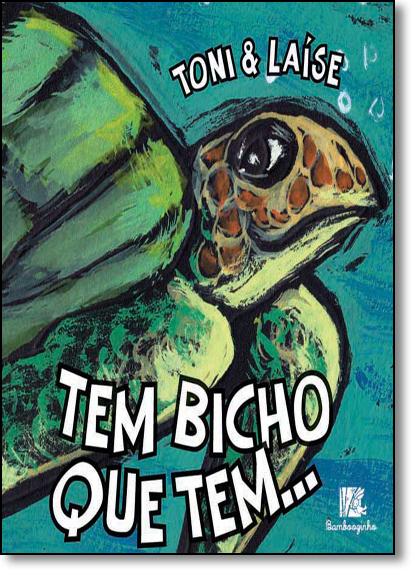 Tem Bicho que Tem..., livro de Toni#