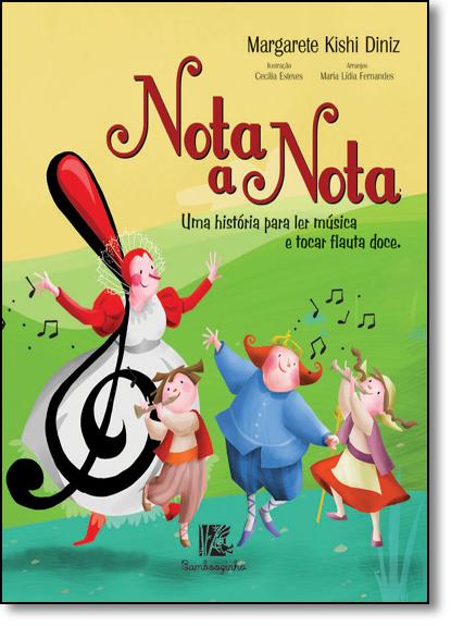 Nota a Nota: Uma História Para Ler Música e Tocar Flauta Doce, livro de Margarete Kishi Diniz