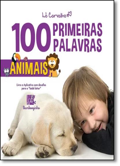 Animais - Coleção 100 Primeiras Palavras, livro de Lô Carvalho