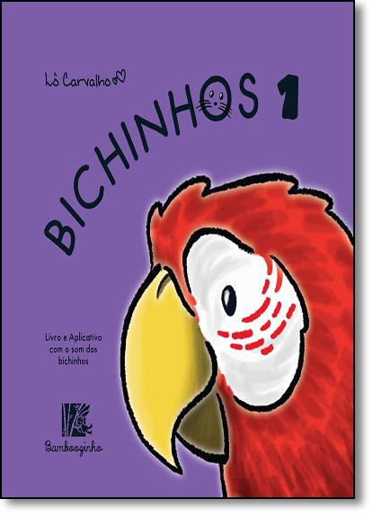 Bichinhos 1 - Coleção Bichinhos, livro de Lô Carvalho