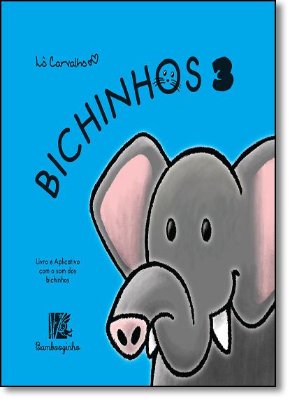 Bichinhos 3 - Coleção Bichinhos, livro de Lô Carvalho