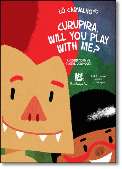 Curupira, Will You Play With Me?, livro de Lô Carvalho