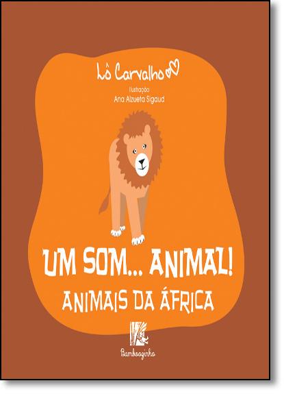 African Animals - Animal Sounds Series, livro de Lô Carvalho