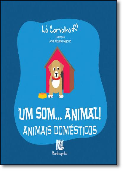 Domesticated Animals - Animal Sounds Series, livro de Lô Carvalho