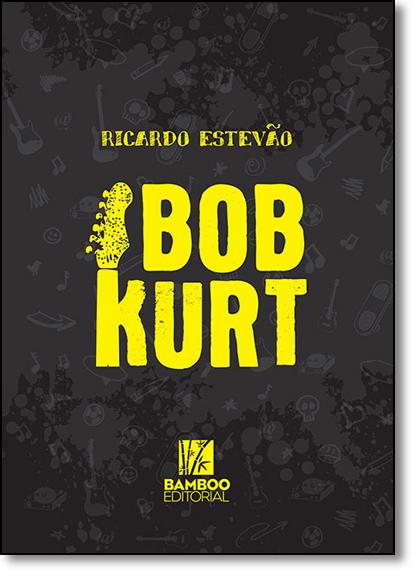 Bob Kurt, livro de Ricardo Estevão