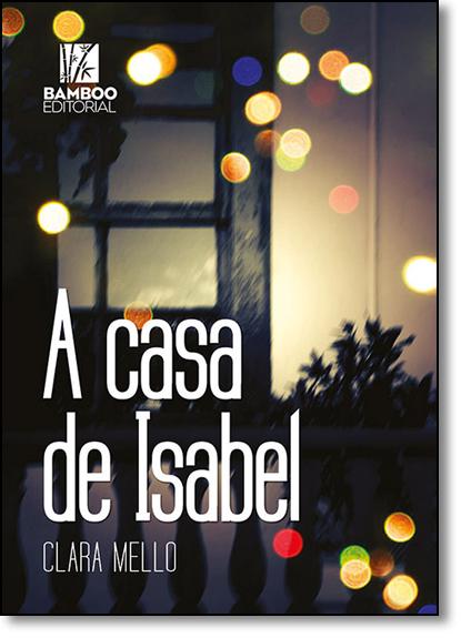 Casa de Isabel, A, livro de Clara Mello
