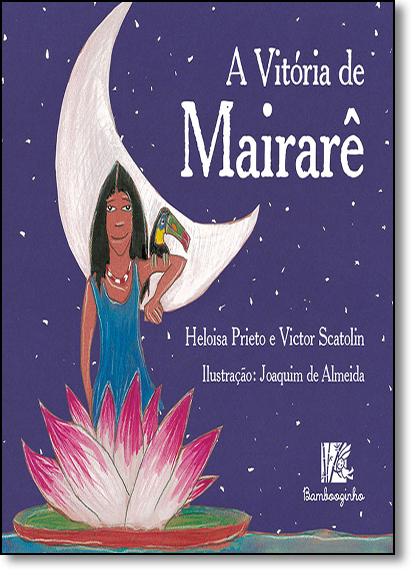 Vitória de Mairarê, A, livro de Heloisa Prieto