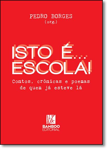 Isto É... Escola, livro de Pedro Borges
