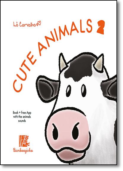 Cute Animals 2 - Cute Animals Series, livro de Lô Carvalho