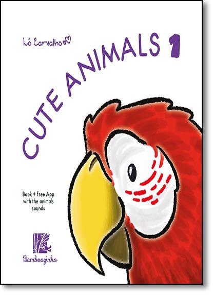 Cute Animals 1 - Cute Animals Series, livro de Lô Carvalho