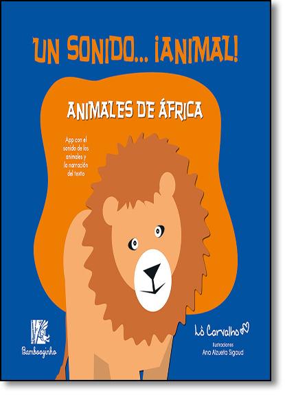 Animales de África - Colección Un Sonido... Animal!, livro de Lô Carvalho