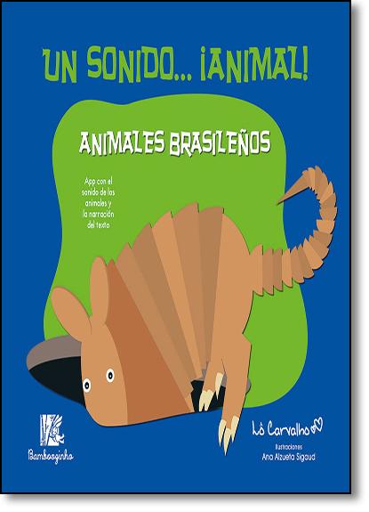 Animales Brasilenos - Colección Un Sonido... Animal!, livro de Lô Carvalho