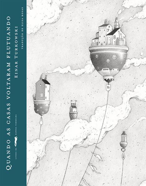 Quando as casas voltaram flutuando, livro de Turkowski, Einar
