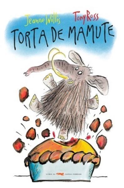 Torta de mamute, livro de Jeanne Willis, Tony Ross [ilustrações]
