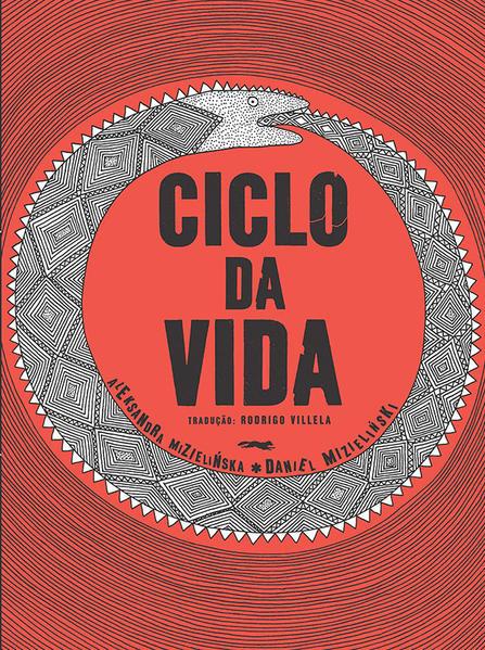 Ciclo da vida, livro de Aleksandra Mizielinska, Daniel Mizielinski