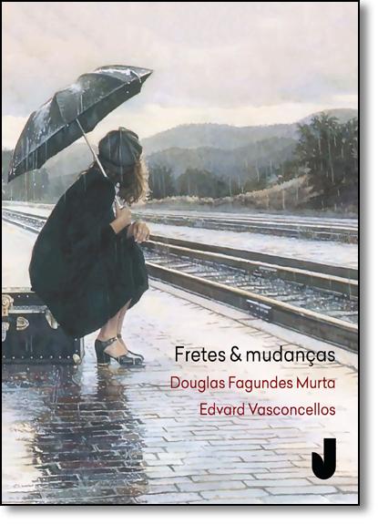 Fretes e Mudanças, livro de Douglas Fagundes Murta