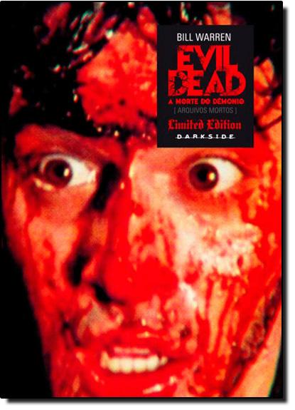 Evil Dead: A Morte do Dêmonio - Arquivos Mortos - Coleção Dissecando - Limited Edition, livro de Bill Warren
