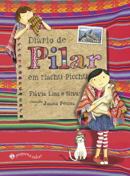 Diário de Pilar Em Machu Picchu, livro de Flávia Lins e Silva