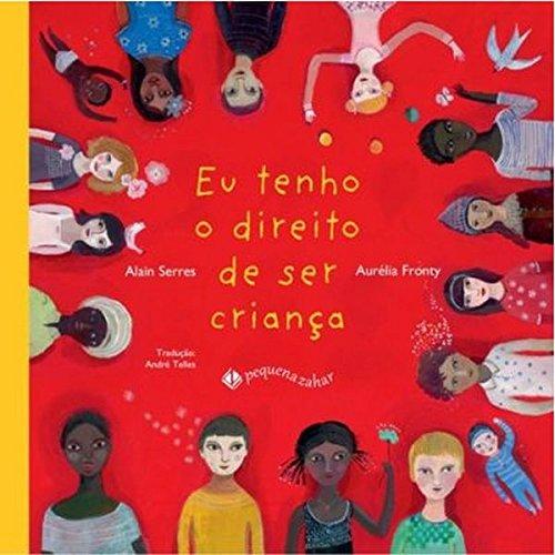 Eu tenho o direito de ser criança, livro de Alain Serres, Aurélia Fronty