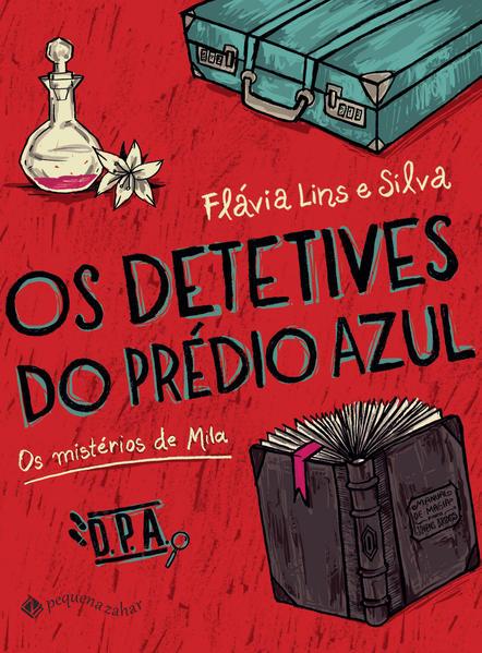 Os Detetives do Prédio Azul - Os mistérios de Mila, livro de Flávia Lins e Silva