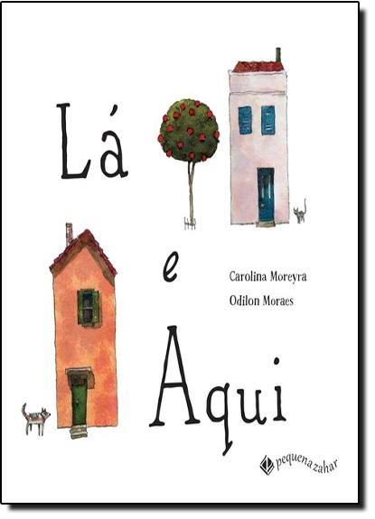 Lá e Aqui, livro de Carolina Moreyra