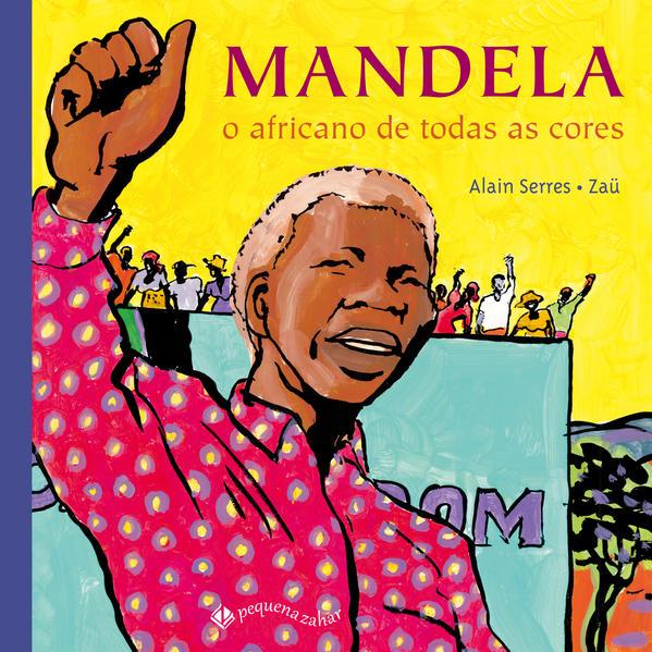 Mandela: O Africano de Todas as Cores, livro de Alain Serres