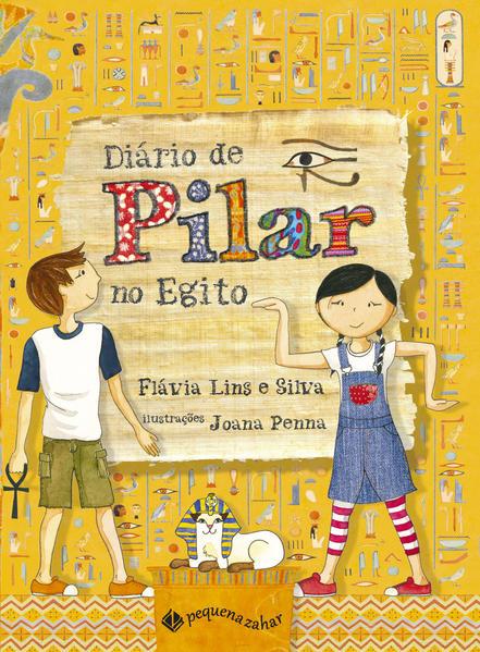 Diário de Pilar no Egito, livro de Flavia Lins e Silva