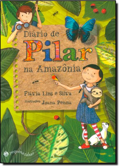 Diário de Pilar na Amazônia, livro de Flávia Lins e Silva