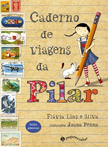 Caderno de viagens da Pilar, livro de Flávia Lins e Silva