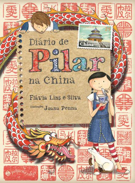 Diário de Pilar na China, livro de Flávia Lins E Silva, Joana Penna