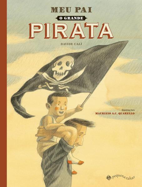 Meu pai, o grande pirata, livro de Davide Calì