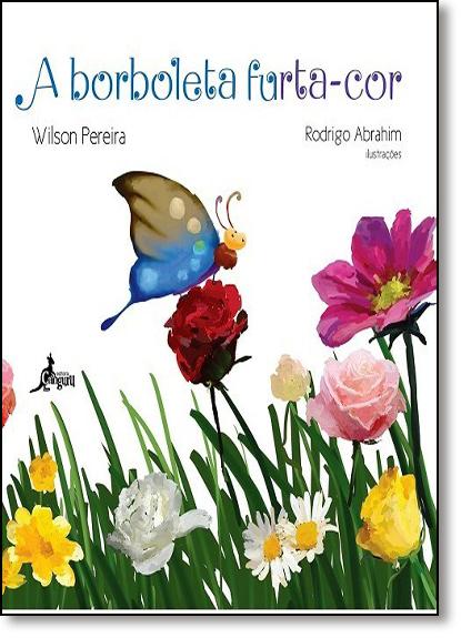 Borboleta Furta-cor, A, livro de Wilson Pereira