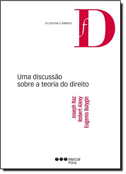 Discussão Sobre a Teoria do Direito, Uma- Coleção Filosofia e Direito, livro de Joseph Raz