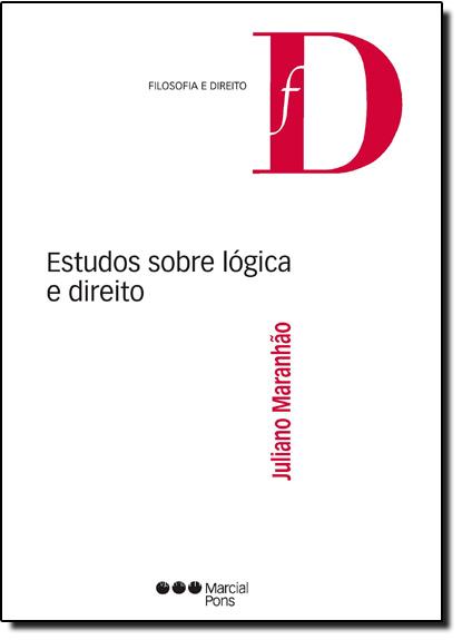 Estudos Sobre Lógica e Direito, livro de Juliano Maranhão