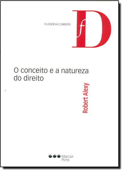 Conceito e a Natureza do Direito, O, livro de Robert Alexy