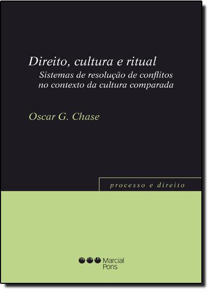 Direito, Cultura e Ritual: Sistemas de Resolução de Conflitos no Contexto da Cultura Comparada, livro de Oscar G. Chase