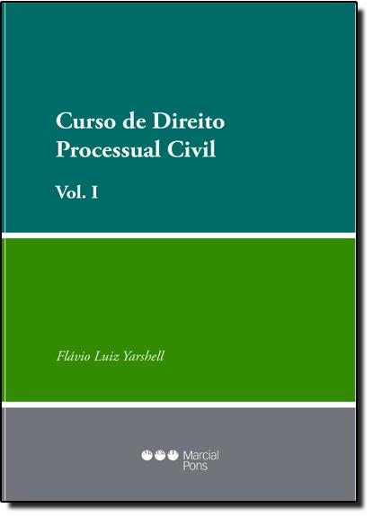 Curso de Direito Processual Civil - Vol. I, livro de Flávio Luiz Yarshell
