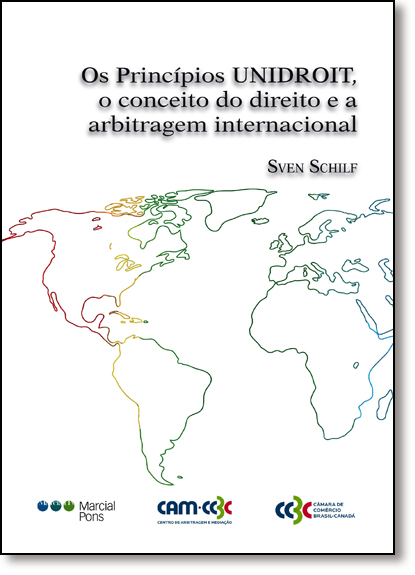 Princípios Unidroit, o Conceito do Direito e a Arbitragem Internacional, Os, livro de Sven Schilf
