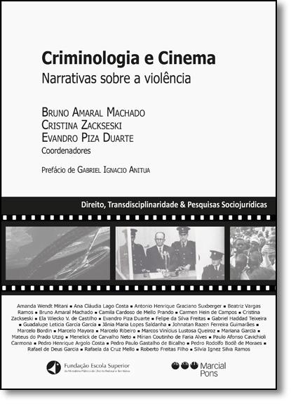 Criminologia e Cinema: Narrativas Sobre a Violência, livro de Bruno Amaral Machado