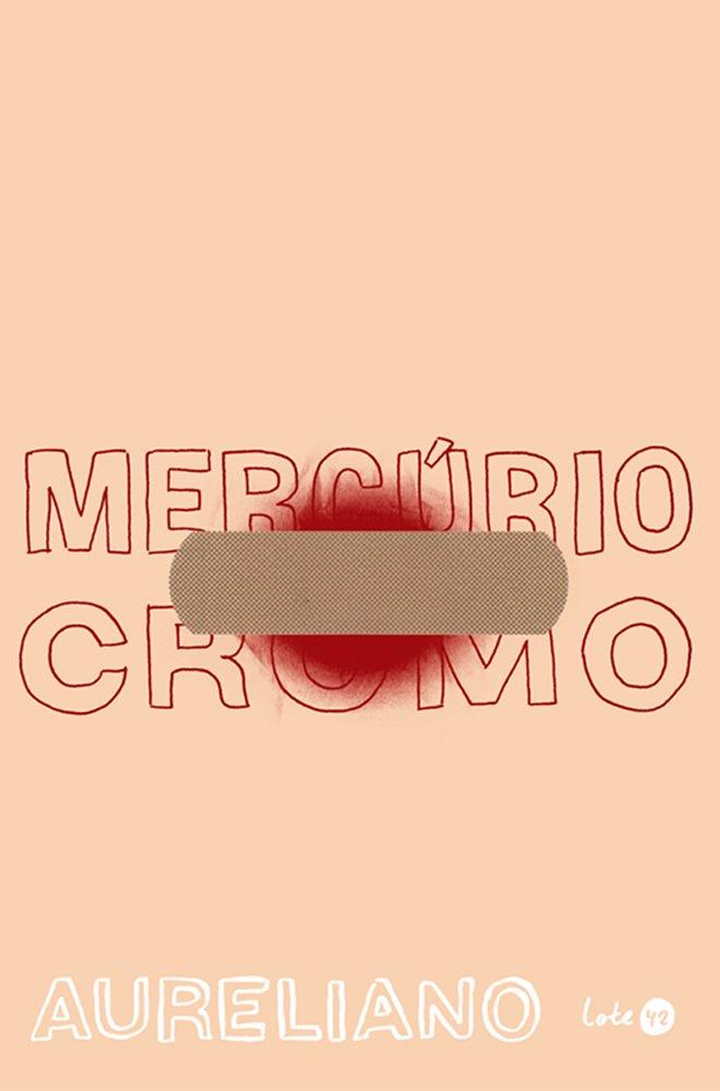 Mercúrio Cromo, livro de Aureliano Medeiros