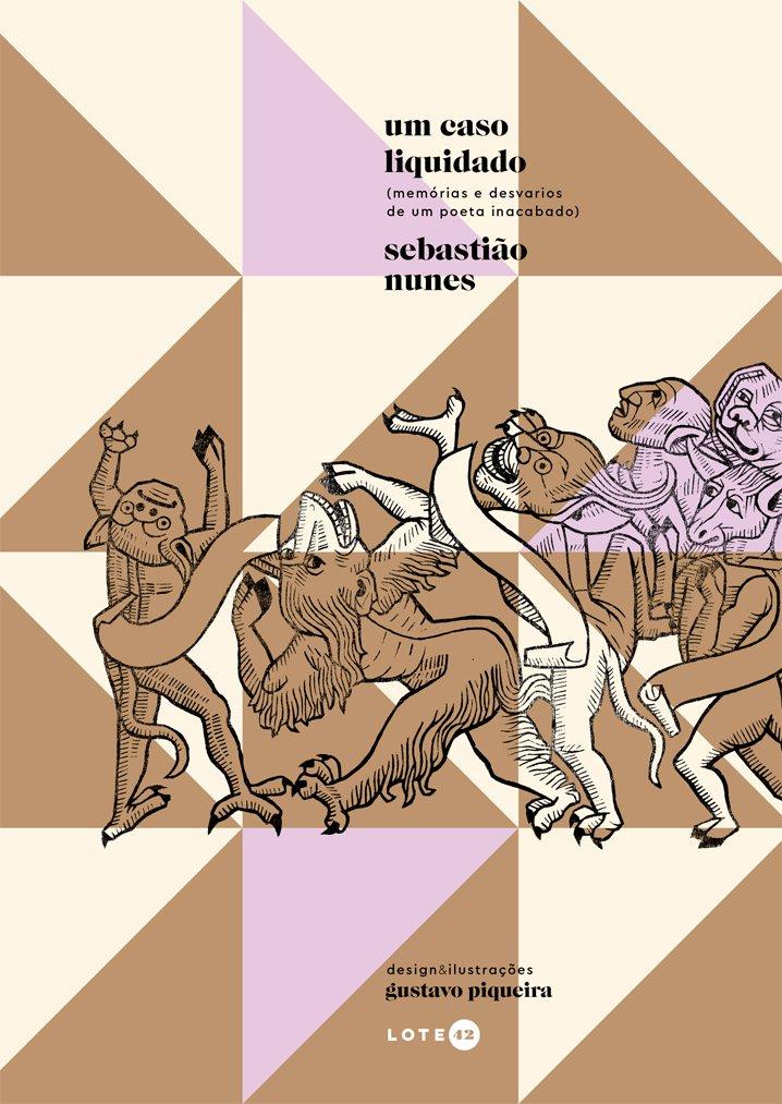 Um caso liquidado. Memórias e desvarios de um poeta inacabado, livro de Sebastião Nunes