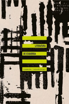 Literatura de esquerda, livro de Damián Tabarovsky