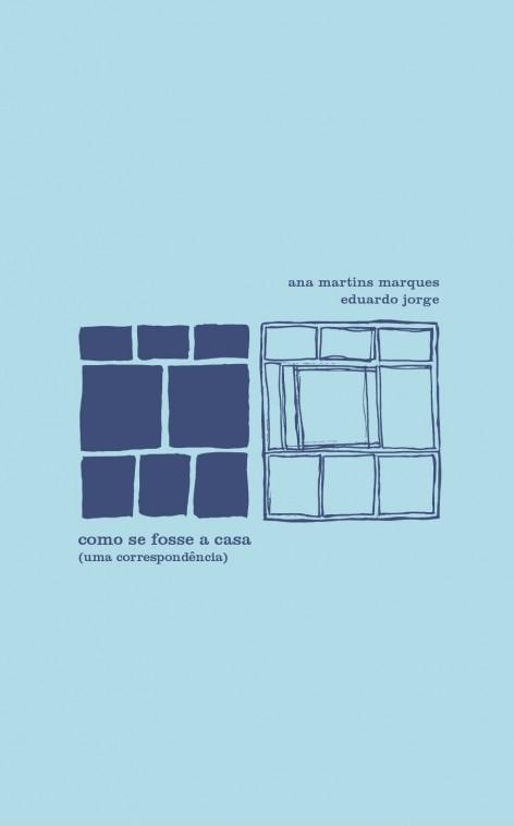 Como se fosse a casa - uma correspondência, livro de Eduardo Jorge, Ana Martins Marques