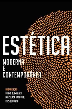 Estética moderna e contemporânea, livro de Rachel Costa, Bruno Guimarães, Imaculada Kangussu