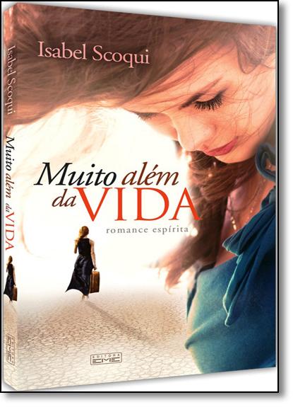 Muito Além da Vida, livro de Isabel Scoqui