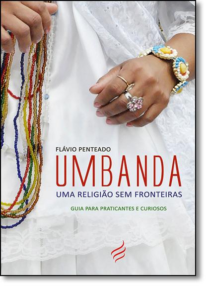 Umbanda: Uma Religião Sem Fronteiras, livro de Flávio Penteado