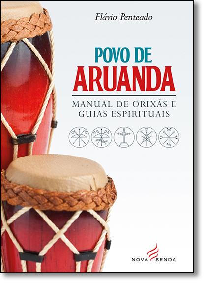 Povo de Aruanda: Manual de Orixás e Guias Espirituais, livro de Flávio Penteado