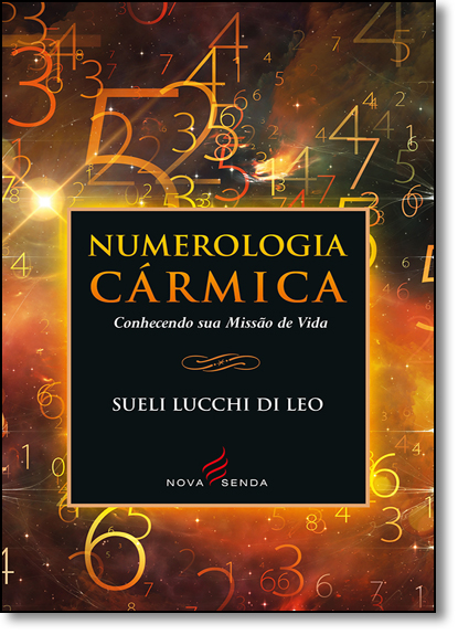 Numerologia Cármica: Conhecendo Sua Missão de Vida, livro de Sueli Lucchi Di Leo