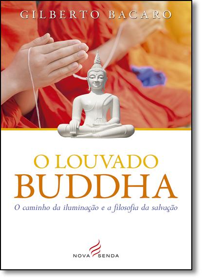 Louvado Buddha, O, livro de Gilberto Bacaro