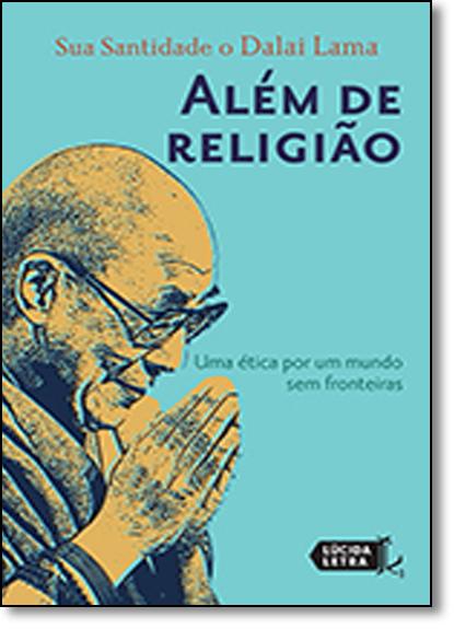 Além de Religião: Uma Ética Por Um Mundo Sem Fronteiras, livro de Dalai Lama